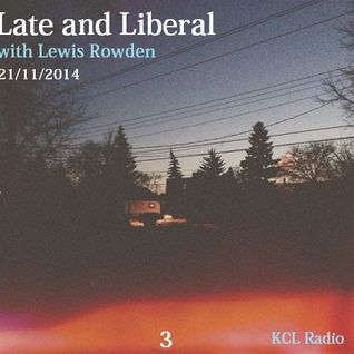 Late and Liberal 21/11/2014