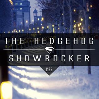 The Hedgehog - Showrocker 267 - 04.02.2016