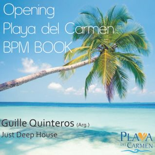 Guille Quinteros - Just Deep House - Rivera Maya - Playa del carmen - Mexico