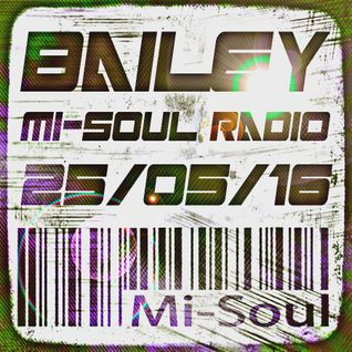BAILEY @ Mi-SOUL RADIO - 25/05/16