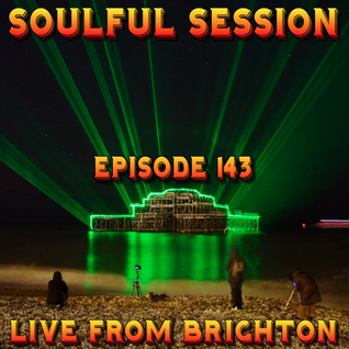 Soulful Session, Zero Radio 15.10.16 (Episode 143) LIVE From Brighton with DJ Chris Philps