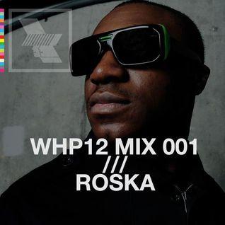 WHP12 MIX 001 // ROSKA