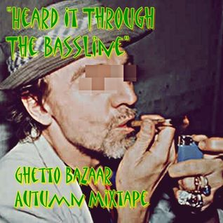 Heard It Through the Bassline - Ghetto Baazar promo