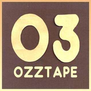 Oscar OZZ - OZZTAPE 03