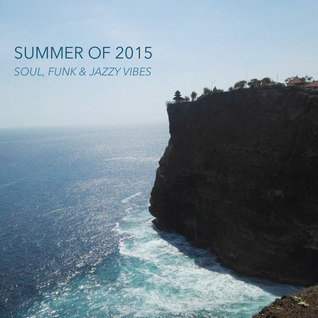 Summer of 2015: Soul, Funk & Jazzy Vibes