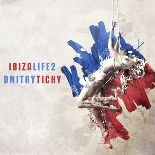 IBIZALIFE2 - mixed by Dmitry Tichy