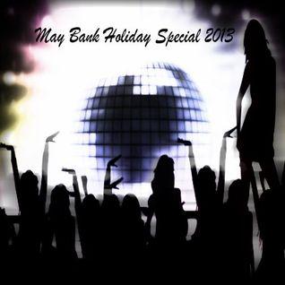 May Bank Holiday Special 2013