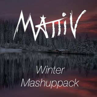 Mattiv Winter Mashuppack Mixtape