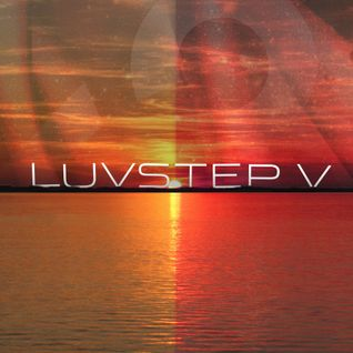 Dirty South Joe & Flufftronix - Luvstep V: Sunrise/Sunset