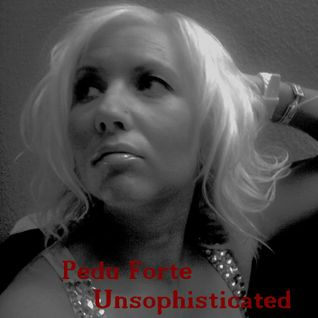 Pedu Forte - Unsophisticated