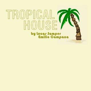 Tropical House by Lucas Samper, Emilio Campana