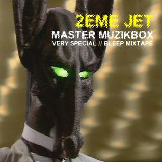 MMPOD019 -  Master Muzikbox – 2eme Jet - Very Special // Bleep Mixtape (2013)