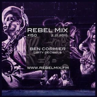 Rebel Mix #150 ft Ben Cormier [Toronto] - Feb21.2015