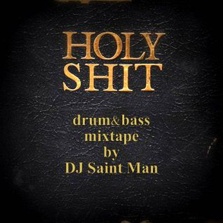 Holy Shit! drum&bass mixtape