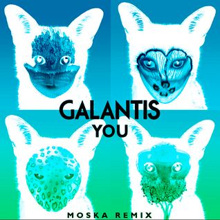 You (Moska Radio Edit) - Galantis