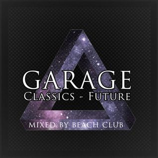 Beach Club - 60 Minutes of GARAGE [Exclusive Mix] [Free Download]