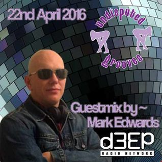 22nd April  Damien Jay on Undisputed Grooves w  Mark Edwards - d3ep radio