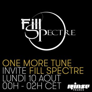 One More Tune #23 - Fill Spectre Guest Mix - RINSE FR - (10.08.15)