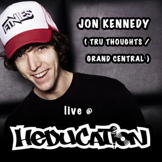 Jon Kennedy (Tru Thoughts / Grand Central) - Live @ Heducation
