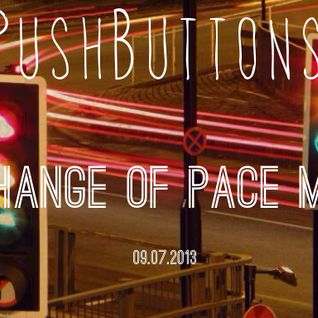 PushButtons - Change of Pace Mix July 2013