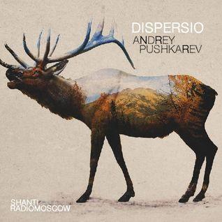 Andrey Pushkarev - Shanti Radio: Dispersio