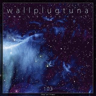 [103] WallPlugTuna on NSB Radio
