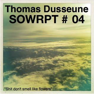 Thomas Dusseune - Shit Don't Smell Like Flowers (SOWRPT #04)