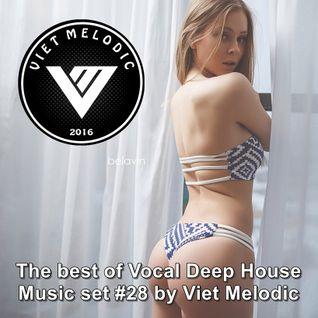 Deep house 2016 Mix Set #28 ♦ Best of Vocal Deep House Nu disco ♦ Mix by Viet Melodic