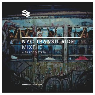 The Blast Podcast #70 - Mixthe in NYC Transit Ride