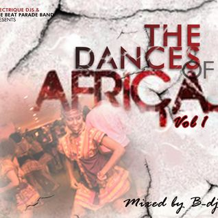 THE DANCES OF AFRICA-  ELECTRIQUE DJS & BEAT PARADE BAND(MIXED BY BDJ)