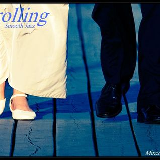 Strolling - Smooth Jazz Mix