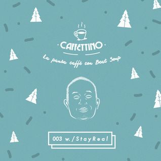 Caffettino Beat Soup 003 w. / StayReal!