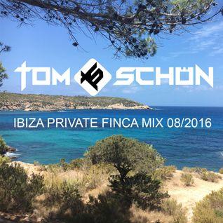 Tom Schön - Ibiza Private Finca Mix - August 2016