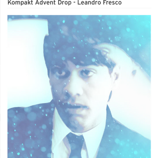 Kompakt Advent Drop 2 - Leandro Fresco by Kompakt