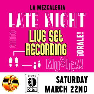 DJ K-Tel Live - Late Night - La Mezcalaria - March 22 - 2014