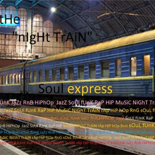 """The Night Train"" w MikeBass aka Mike Williams"