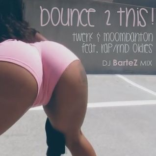 Dj BarteZ Bounce 2 THIS!