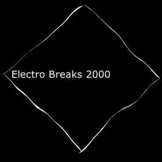 (Archive Mixtapes) Electro Breaks 2000 (Vinyl Only DJ Set)