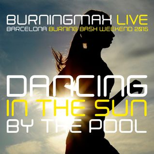 Burningmax Live @ BBB 2015 | Dancing in the Sun, Poolside