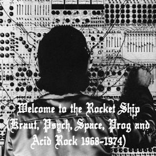 Welcome to the Rocket Ship (Kraut, Psych, Space, Prog & Acid Rock 1968-1974)