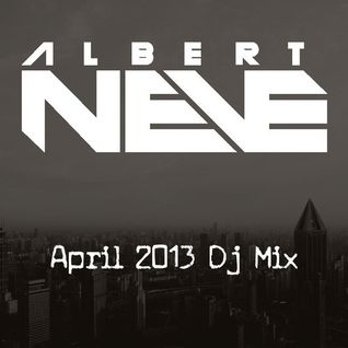 Albert Neve Dj Mix April 2013