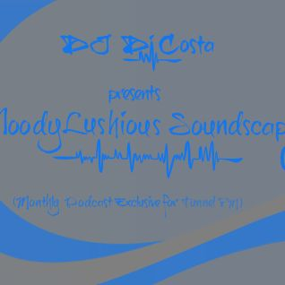 MoodyLushious Soundscapes 04 (Sept. 26, 2013) (Monthly Podcast Exclusive For Tunnel FM By Di Costa)