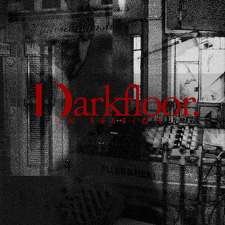 Darkfloor in Session 013 / Ursa