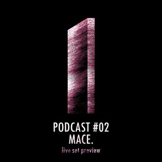 Monolith Podcast #02 Mace. - live set preview