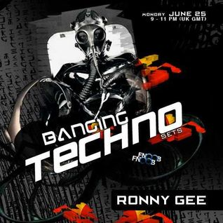 Banging Techno sets :: 009 >> Ronny Gee