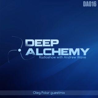 Andrew Wave - Deep Alchemy 016 [Oleg Polar Guest Mix]