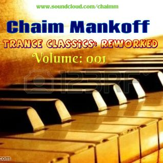 Chaim Mankoff presents TranceLife Sessions 051 / Trance Classics: Reworked 001