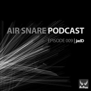 Air Snare Podcast 009 - jadD