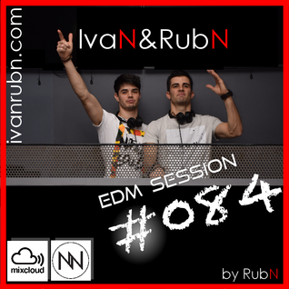 IvaN&RubN EDM Session #084 by RubN