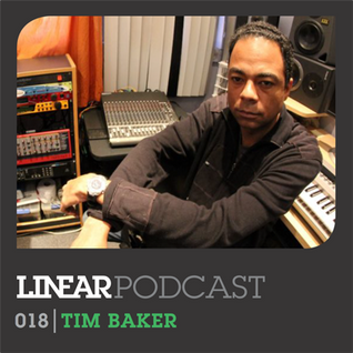Linear Podcast | 018 | Tim Baker
